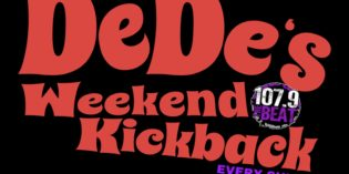 DeDe's Weekend Kickback EVERY SUNDAY 2PM-6PM ON 107.9 THE BEAT